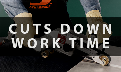 Dynabrade - Cuts down work time