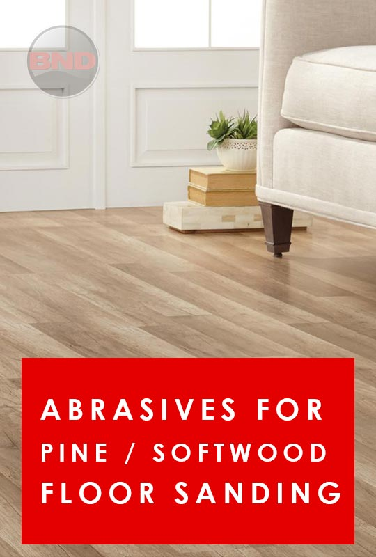 Abrasives for Pine / Softwood Floor Sanding