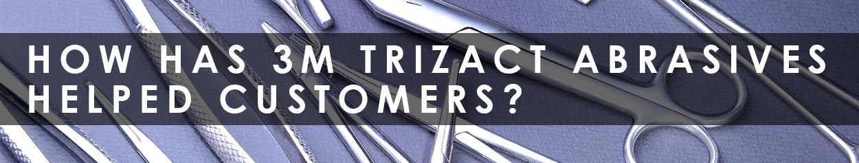 How does 3M Trizact help customers